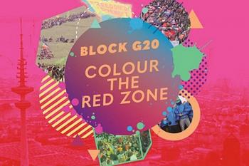 #BlockG20 – colour the red zone! Gegen den G20-Gipfel 2017 in Hamburg