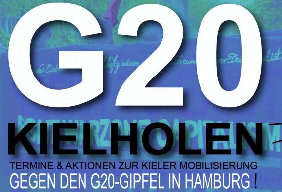 G20 KIELHOLEN! Kieler Netzwerk gegen den G20 in Hamburg